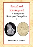Pascal and Kierkegaard: A Study in the Strategy of Evangelism (vol I) (v. I), Denzil G. Miller Patrick, 0227172086