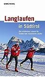 Langlaufen in Südtirol: Die schönsten Loipen für Skater und klassische Läufer