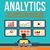 Analytics: Data Science, Data Analysis and Predictive Analytics for Business