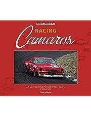Racing Camaros: An International Photographic History 1966-1984 (Made in America)