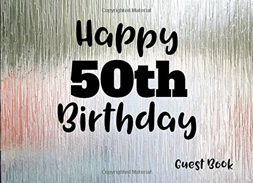 Happy 50th Birthday: Guest Book (Guest Books for Birthdays)