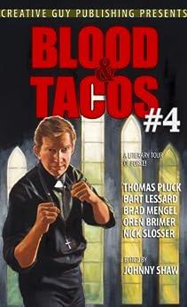 Blood & Tacos #4 by [Mengel, Brad, Lessard, Bart, Slosser, Nick, Pluck, Thomas, Brimer, Oren]