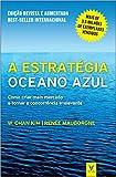 A Estratégia do Oceano Azul. Como Criar Mais Mercado e Tornar a Concorrência Irrelevante
