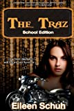 The Traz, Eileen Schuh, 1926997611