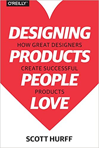 Designing Products People Love: How Great Designers Create ...