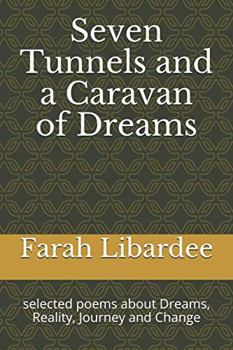 Seven tunnels and a caravan of dreams: selected poems about Dreams, Reality, Journey and Change (Beautiful people)