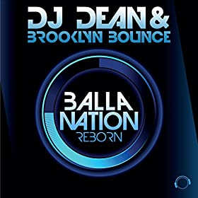 DJ Dean & Brooklyn Bounce-Balla Nation Reborn