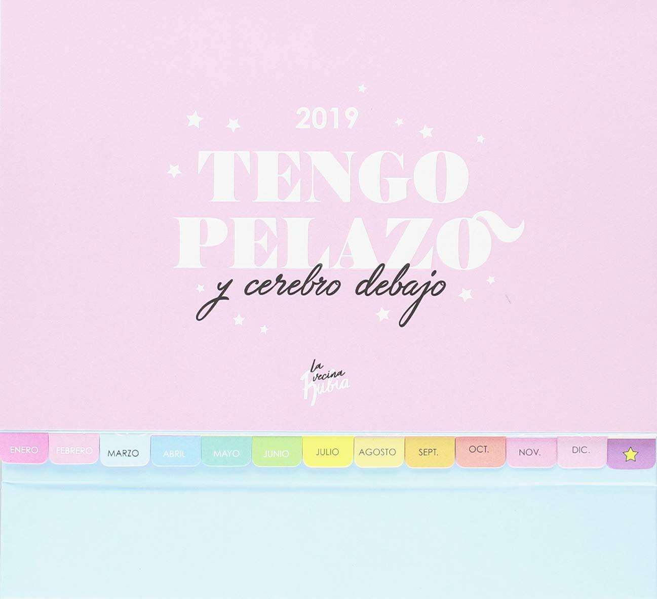 Calendario mesa Vecina Rubia 2019. Tengo pelazo y cerebro ...