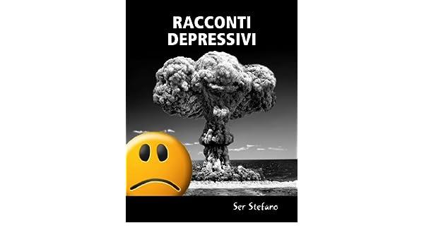 Racconti depressivi (Italian Edition)