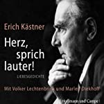 Herz, sprich lauter   Erich Kästner