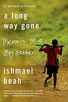 A Long Way Gone: Memoirs of a Boy Soldier by [Beah, Ishmael]