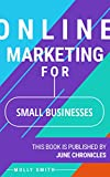 Online Marketing for Small Businesses: 13 ways to promote your business with online marketing (Marketing Journals Book 1)