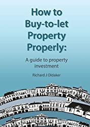 How to Buy-To-Let Property Properly - A Guide to Property Investment