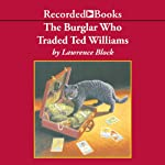 The Burglar Who Traded Ted Williams | Lawrence Block