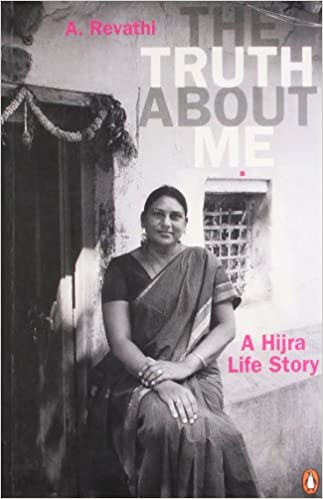 Amazon com: The Truth About Me: A Hijra Life Story