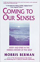 Coming to Our Senses: Body and Spirit in the Hidden History of the West