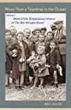 img - for More Than a Teardrop in the Ocean: Vol. II, More of the Tempestuous History of the War Refugee Board book / textbook / text book