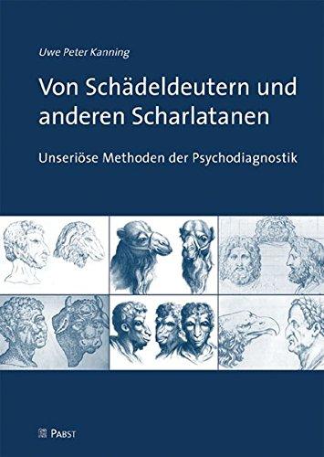 Von Schädeldeutern und anderen Scharlatanen: Unseriöse Methoden der Psychodiagnostik