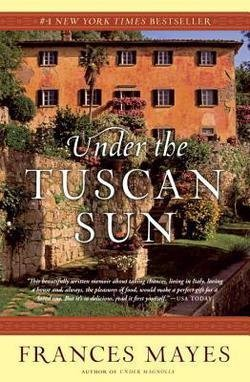 Frances Mayes: Under the Tuscan Sun : At Home in Italy (Paperback); 1997 Edition