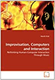 Improvisation, Computers and Interaction, Henrik Frisk, 3639172493