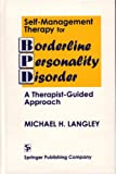 Self-Management Therapy for Borderline Personality Disorder, Michael H. Langley, 082618300X