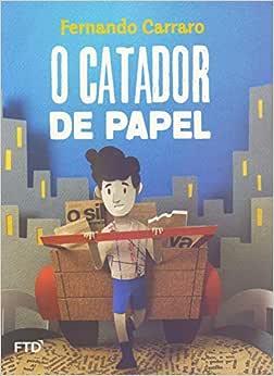 Catador de Papel: Carraro, Fernando: Amazon.com.br: Livros