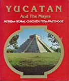 YUCATAN And The Mayas (MERIDA UXMAL CHICHEN ITZA PALENQUE)