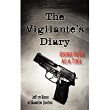 The Vigilante's Diary: Using Fear as a Tool (Paperback) - Common