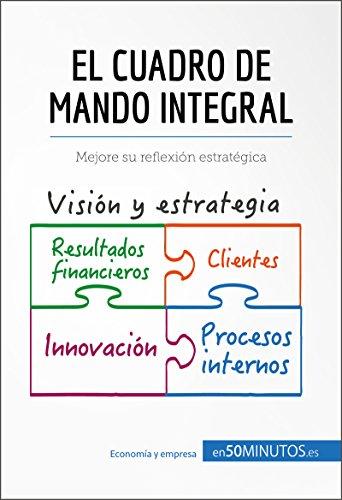 El cuadro de mando integral: Mejore su reflexión estratégica (Gestión y Marketing) (Spanish Edition)