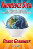 Knowledge Stew: The Guide to the Most Interesting Facts in the World (Knowledge Stew Guides) (Volume 1)