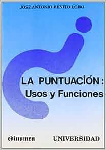 La puntuacion: Usos y funciones (Universidad) (Spanish Edition): Jose