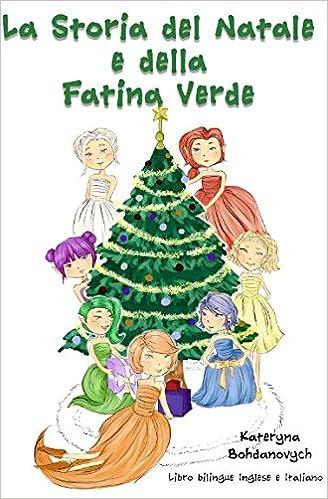 La Storia Del Natale E Della Fatina Verde Natale Storia Di