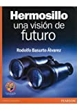 img - for HERMOSILLO UNA VISION DE FUTURO book / textbook / text book