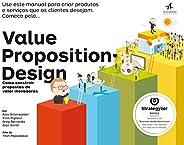 Value Proposition Design: como construir propostas de valor inovadoras