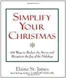 Simplify Your Christmas, Elaine St. James and St. James, 0836267850