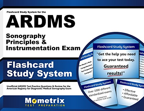 Flashcard Study System for the ARDMS Sonography Principles & Instrumentation Exam: Unofficial ARDMS Test Practice Questions & Review for the American ... Diagnostic Medical Sonography Exam (Cards)