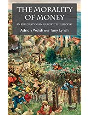 The Morality of Money: An Exploration in Analytic Philosophy