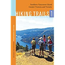 Hiking Trails 1: Southern Vancouver Island, Greater Victoria and Vicinity