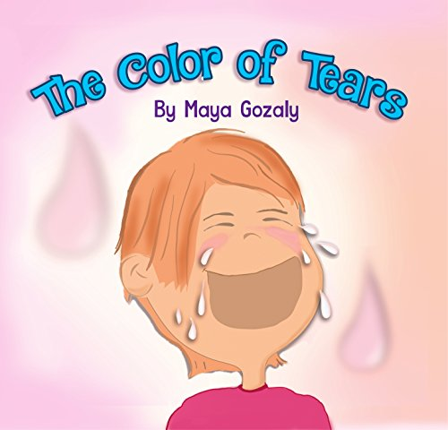 "Children's book: ""The Color of Tears"": Toddlers Book about emotions. Teaches Basic concepts and colors cover"