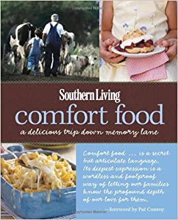 Southern Living Comfort Food: A Delicious Trip Down Memory Lane: Editors Of Southern  Living Magazine: 9780848734862: Amazon.com: Books