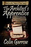 The Architect's Apprentice (The Maps of Time) (Volume 1)