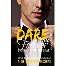 Dare You Forever (Brothers of Ink and Steel) by Allie Juliette Mousseau (2015-08-04)