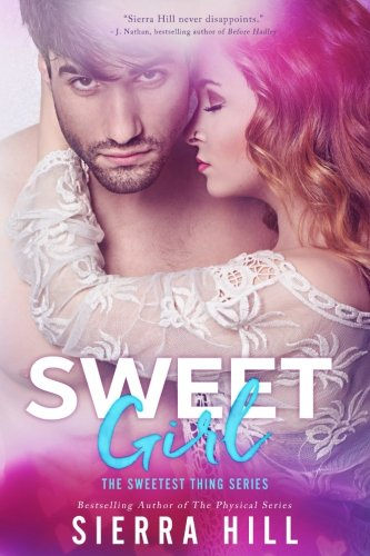Sweet Girl (The Sweetest Thing) (Volume 2) Sweet Girl