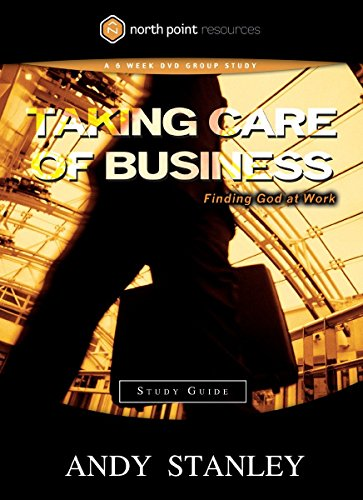 Taking Care Of Business Study Guide  Finding God At Work  Northpoint Resources