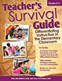 Teacher's Survival Guide: Differentiating Instruction in the Elementary Classroom, Julia Roberts and Tracy Inman, 1593639791