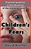 Children's Fear: Practical guidance in the education of the strong personality