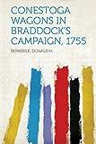 Conestoga Wagons in Braddock's Campaign, 1755