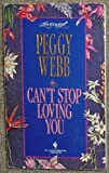 Can't Stop Loving You, Peggy Webb, 0553444549