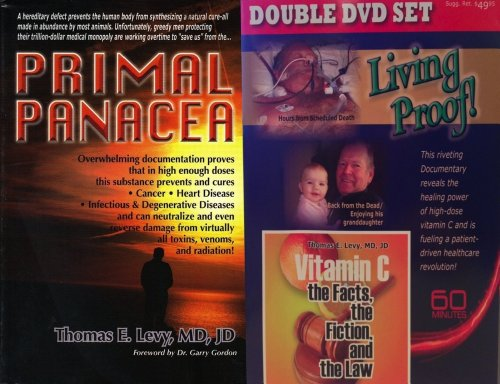 Primal Panacea by Thomas Levy with Double DVD Set - Living Proof and Vitamin C: The Facts, the Fiction, and the Law