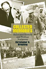 Collected Memories: Holocaust History and Post-War Testimony (George L. Mosse Series in Modern European Cultural and Intellectual History) Paperback